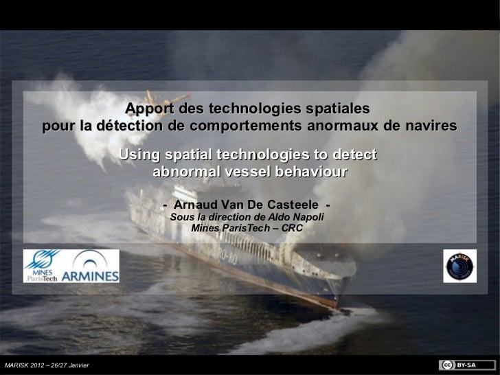 Apport des technologies spatiales            pour la détection de comportements anormaux de navires                       ...