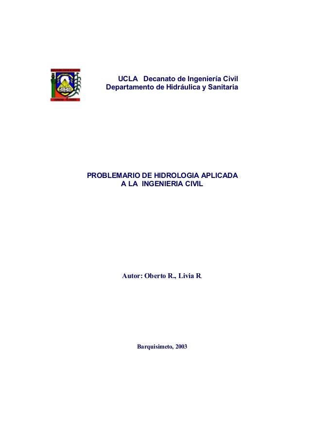 UCLA Decanato de Ingeniería Civil Departamento de Hidráulica y Sanitaria  PROBLEMARIO DE HIDROLOGIA APLICADA A LA INGENIER...