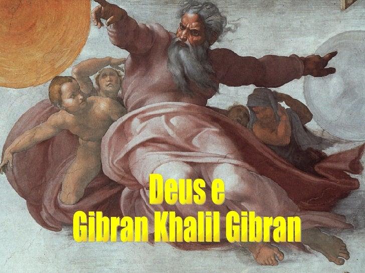 Deus e Gibran Khalil Gibran  ...