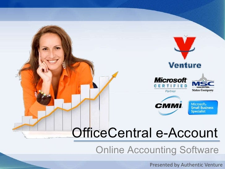 OfficeCentral e-Account<br />Online Accounting Software<br />Presented by Authentic Venture<br />