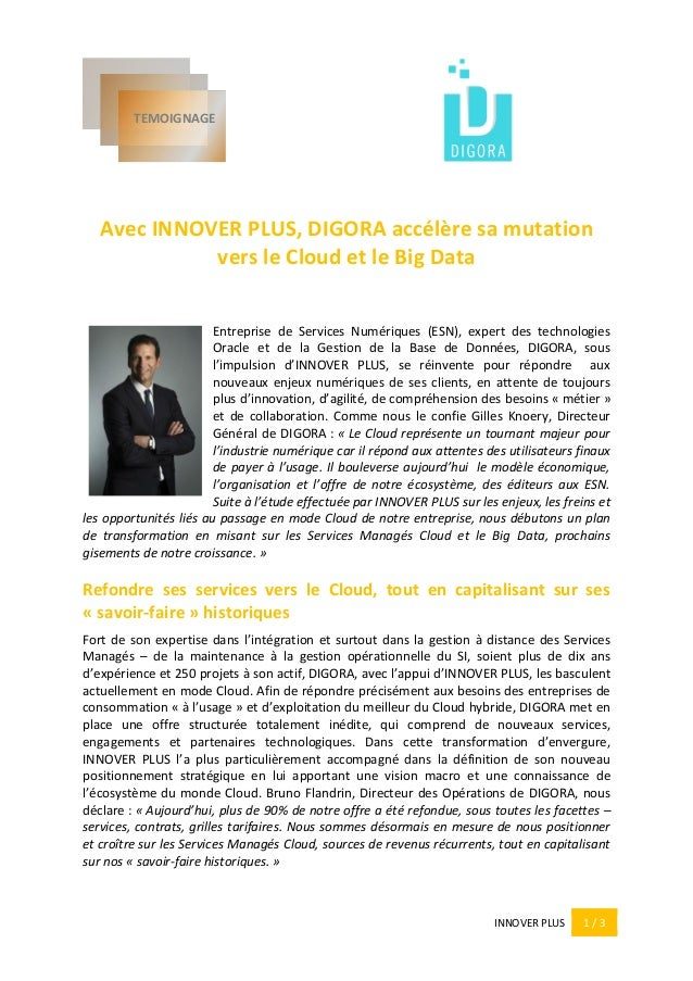 INNOVER PLUS 1 / 3 Avec INNOVER PLUS, DIGORA accélère sa mutation vers le Cloud et le Big Data Entreprise de Services Numé...