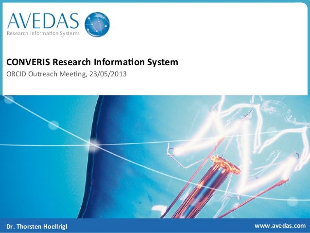 Research	  Informa.on	  Systems	  www.avedas.com	  CONVERIS	  Research	  Informa8on	  System	  	  ORCID	  Outreach	  Mee.n...