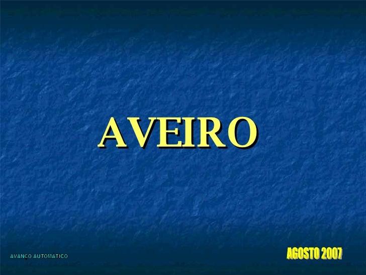 AVEIRO AVANÇO AUTOMÁTICO AGOSTO 2007