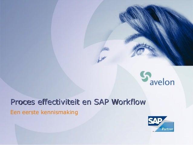 Proces effectiviteit en SAP WorkflowProces effectiviteit en SAP Workflow Een eerste kennismaking