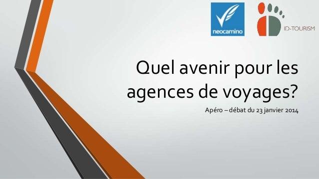 Quel avenir pour les agences de voyages? Apéro – débat du 23 janvier 2014