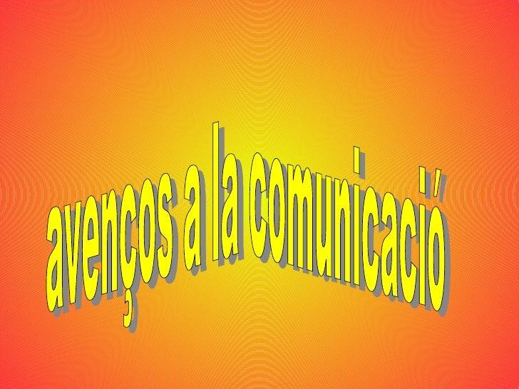 avenços a la comunicació