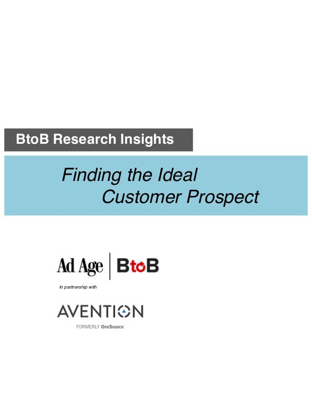 BtoB Research Insights Finding the Ideal Customer Prospect In partnership with