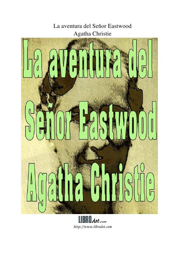 La aventura del Señor Eastwood         Agatha Christie            http://www.librodot.com