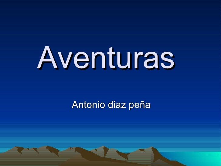 Aventuras  Antonio diaz peña