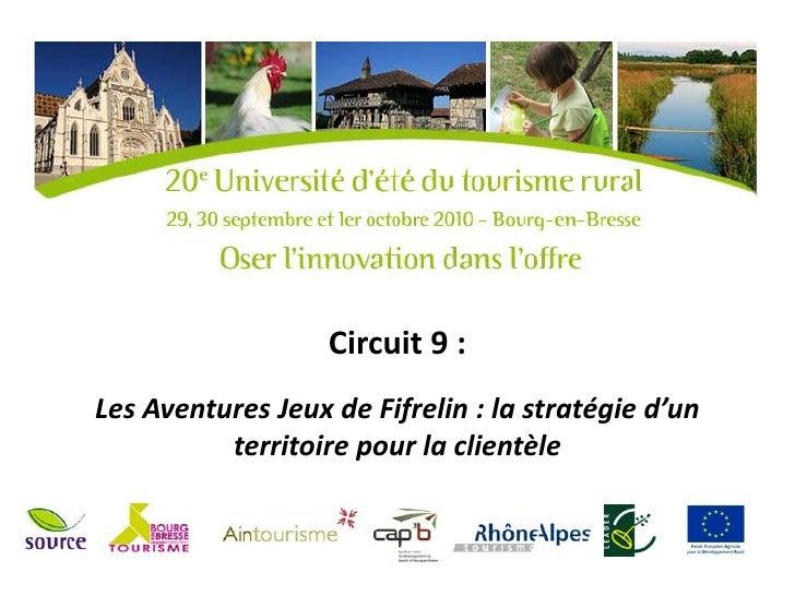 Circuit 9 :Les Aventures Jeux de Fifrelin : la stratégie d'un          territoire pour la clientèle