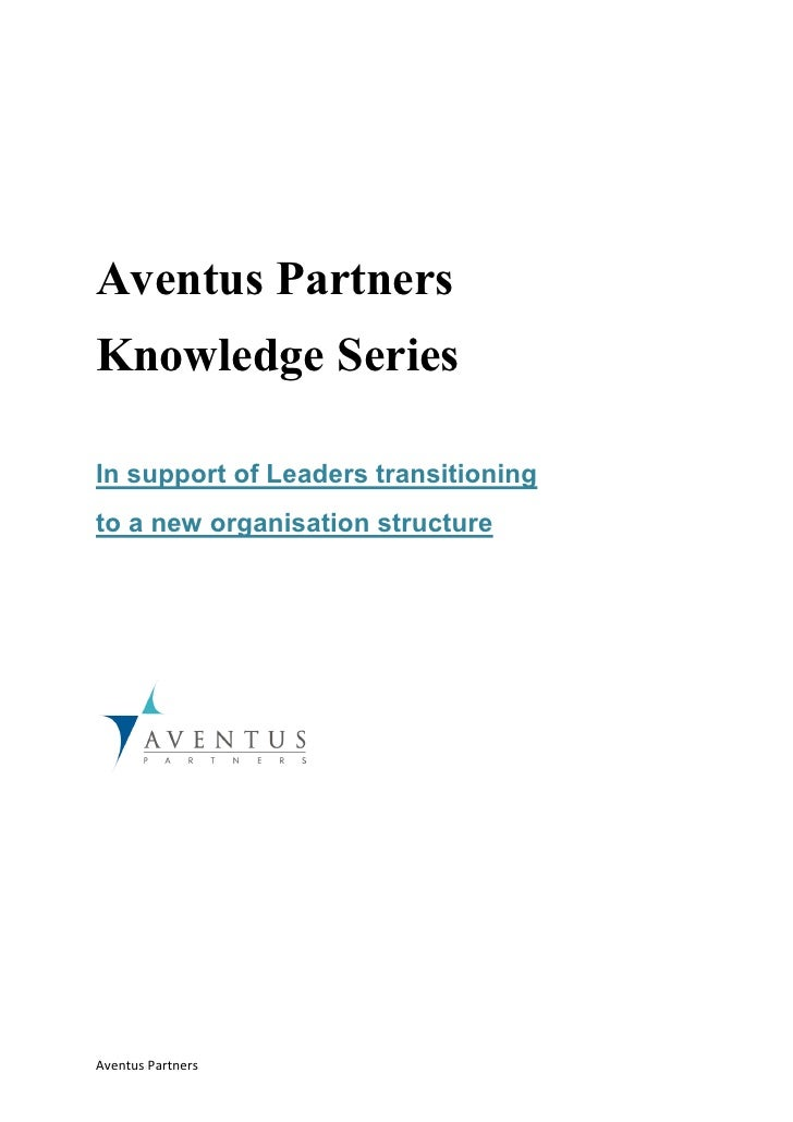 Aventus PartnersKnowledge SeriesIn support of Leaders transitioningto a new organisation structureAventus Partners