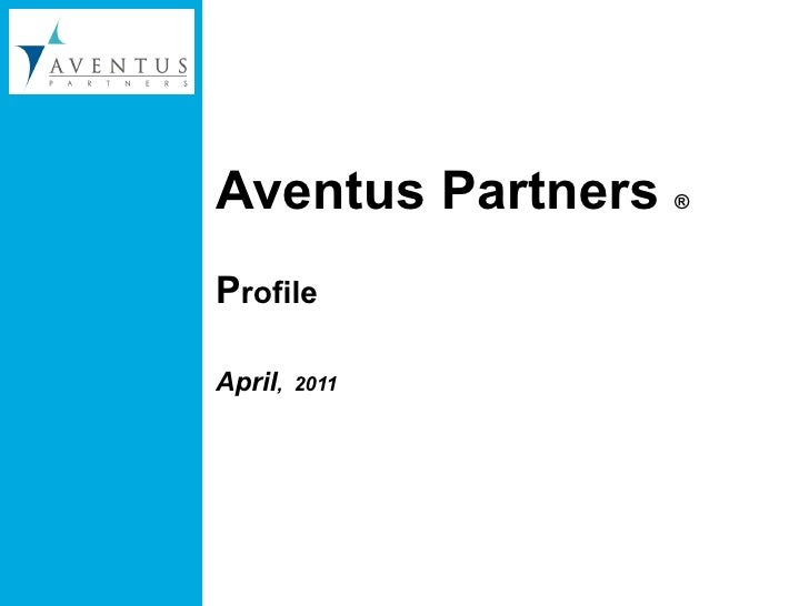 Aventus Partners  ®   Profile   July  2010