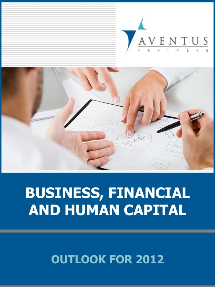 BUSINESS, FINANCIALAND HUMAN CAPITAL  OUTLOOK FOR 2012