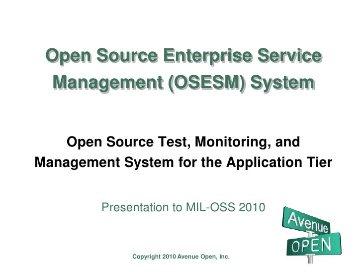 Open Source Enterprise Service Management (OSESM) System<br />Open Source Test, Monitoring, and Management System for the ...