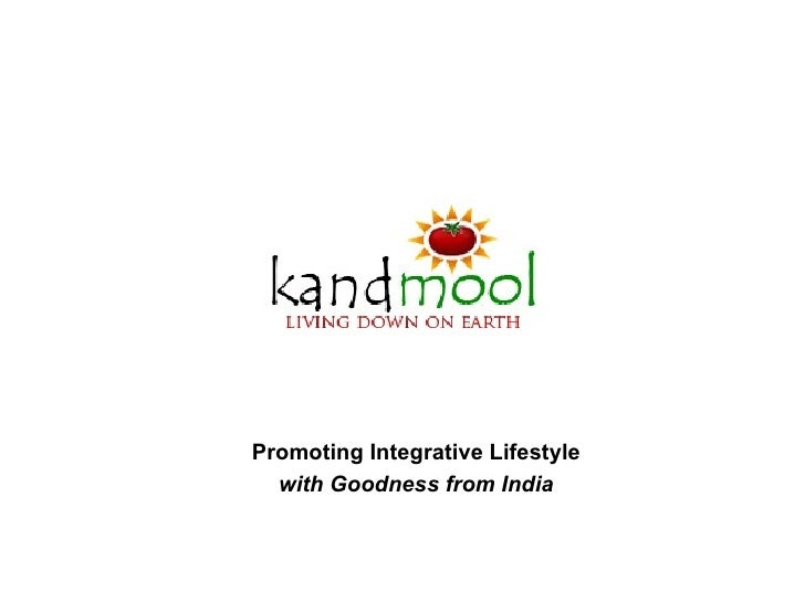 Promoting Integrative Lifestyle  with Goodness from India