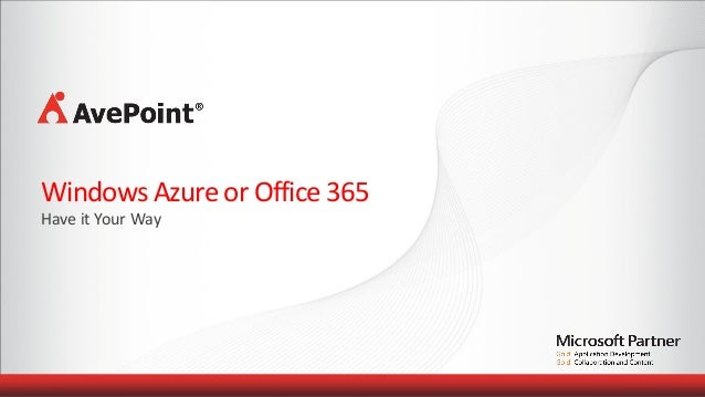 Windows Azure or Office 365Have it Your Way