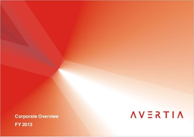 AVERTIA Corporate Overview FY 2013