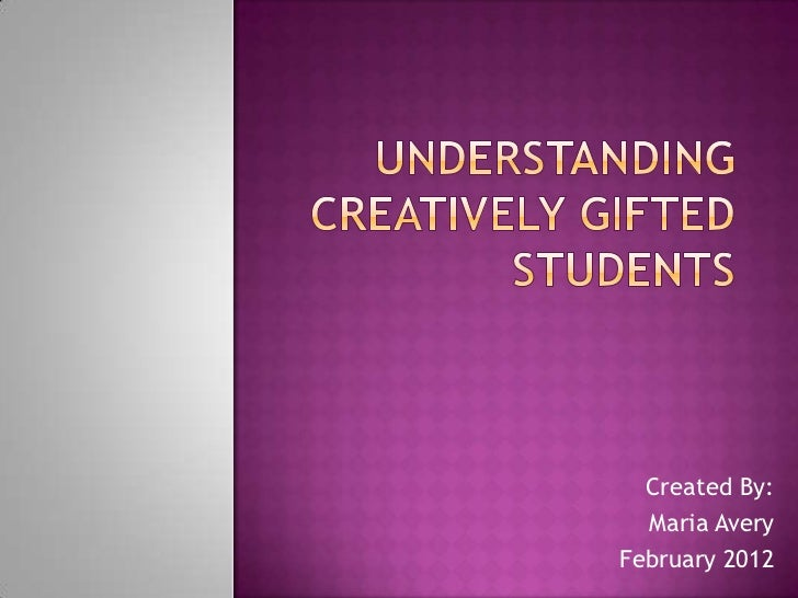 Understanding Creatively Gifted Students