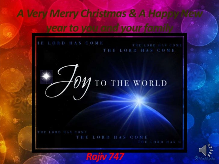 A Very Merry Christmas & A Happy New      year to you and your family             Rajiv 747