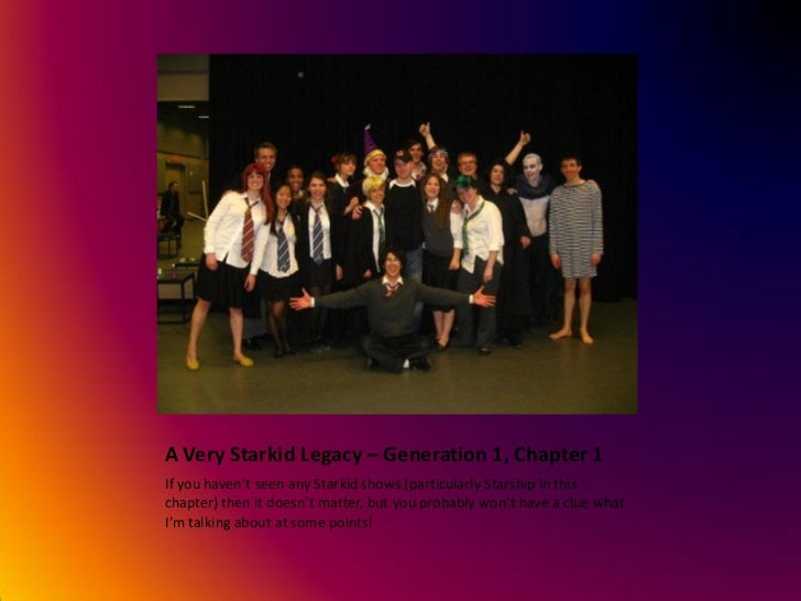 A Very StarKid Legacy - Generation 1, Chapter 1