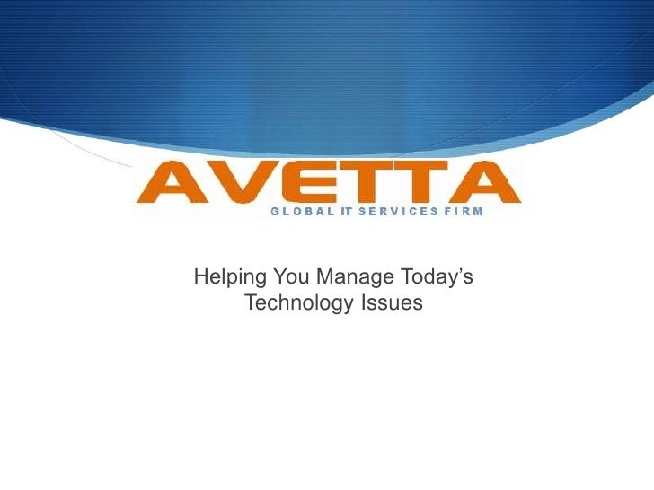 Helping You Manage Today's     Technology Issues