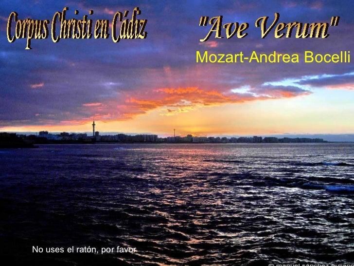 "Corpus Christi en Cádiz  ""Ave Verum"" Mozart-Andrea Bocelli No uses el ratón, por favor"