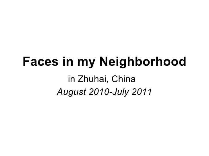 Faces in my Neighborhood in Zhuhai, China  August 2010-July 2011