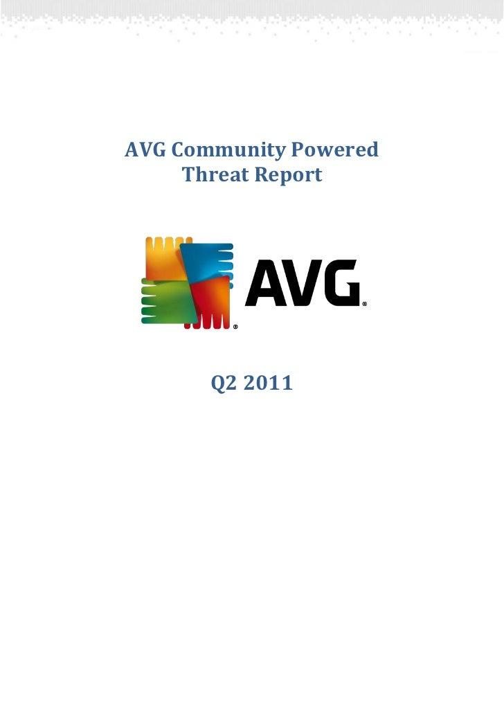 AVG Community Powered     Threat Report       Q2 2011