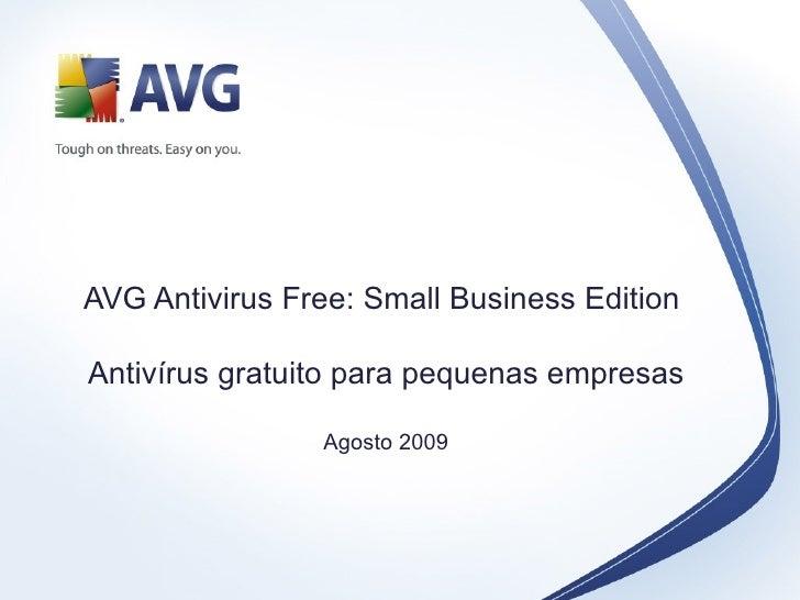 AVG Antivirus Free: Small Business Edition  Antivírus gratuito para pequenas empresas Agosto 2009