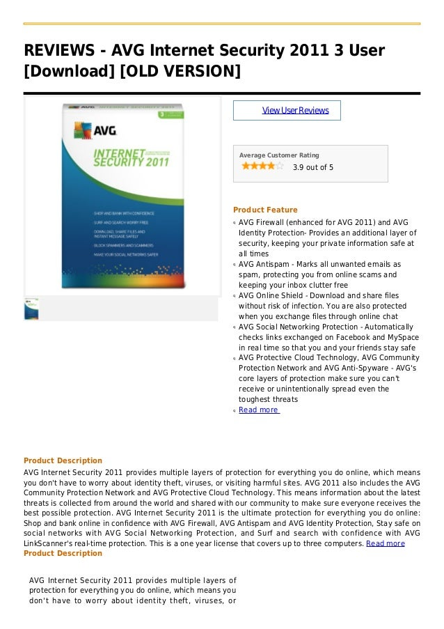 REVIEWS - AVG Internet Security 2011 3 User[Download] [OLD VERSION]ViewUserReviewsAverage Customer Rating3.9 out of 5Produ...