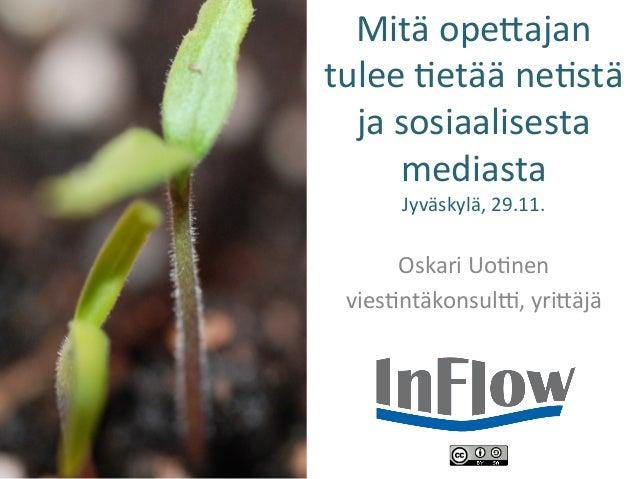 Mitä  ope)ajan   tulee  /etää  ne/stä   ja  sosiaalisesta   mediasta   Jyväskylä,  29.11.       Oska...