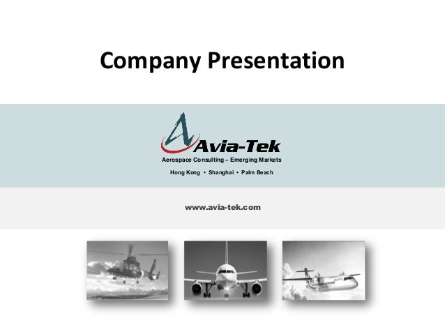Company Presentation  Aerospace Consulting – Emerging Markets Hong Kong • Shanghai • Palm Beach  www.avia-tek.com  1