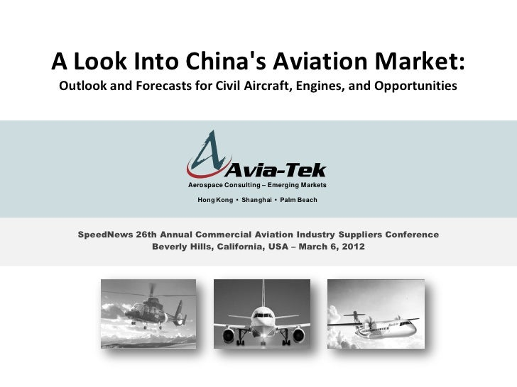 A Look Into Chinas Aviation Market:Outlook and Forecasts for Civil Aircraft, Engines, and Opportunities                   ...