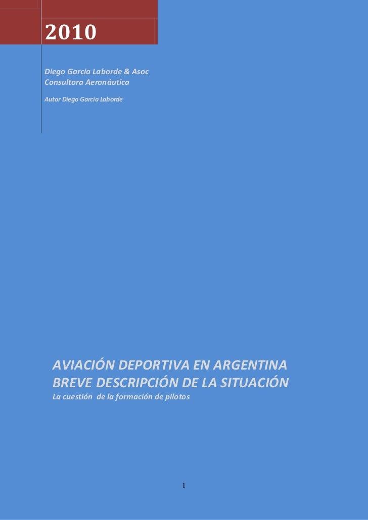 2010Diego Garcia Laborde & AsocConsultora AeronáuticaAutor Diego Garcia Laborde  AVIACIÓN DEPORTIVA EN ARGENTINA  BREVE DE...