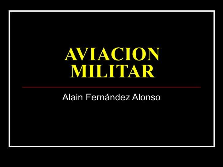 AVIACION MILITAR Alain Fernández Alonso