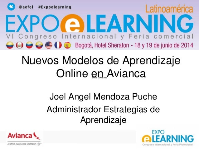 aefol 2008.exe Nuevos Modelos de Aprendizaje Online en Avianca Joel Angel Mendoza Puche Administrador Estrategias de Apren...