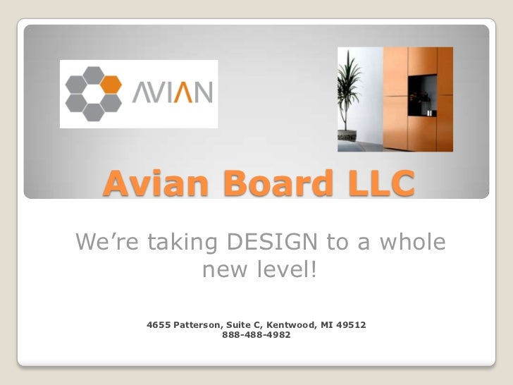 Avian Board LLC<br />We're taking DESIGN to a whole new level!  <br />4655 Patterson, Suite C, Kentwood, MI 49512<br />888...
