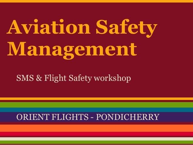 Aviation Safety Management SMS & Flight Safety workshop ORIENT FLIGHTS - PONDICHERRY