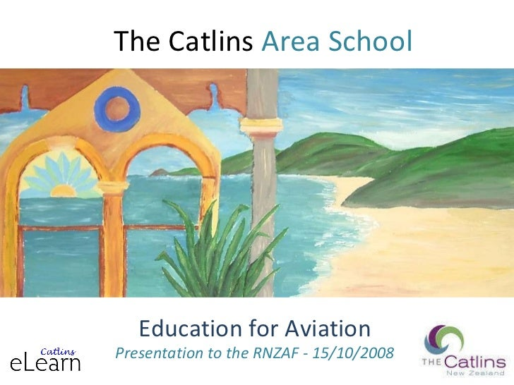 The Catlins  Area School Education for Aviation Presentation to the RNZAF - 15/10/2008