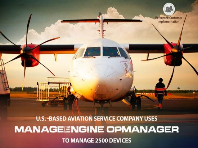US based Aviation Service Company uses ManageEngine OpManager to manage 2500 devices