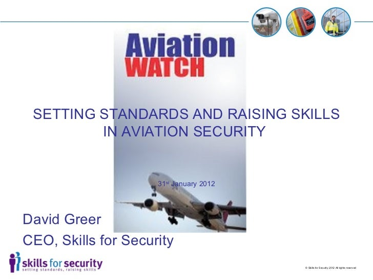 Setting Standards and Raising Skills in Aviation Security By David Greer
