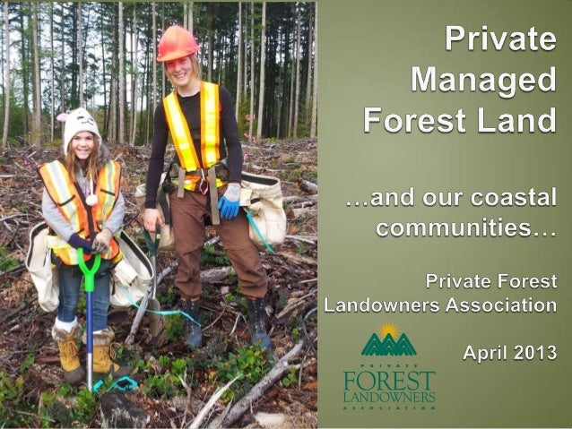 Presentation to the AVICC (April 2013)—Private Managed Forest Land and Our Coastal Communities: