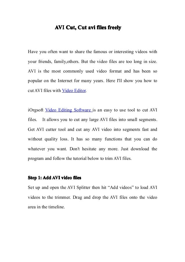 AVI Cut, Cut avi files freelyHave you often want to share the famous or interesting videos withyour friends, family,others...