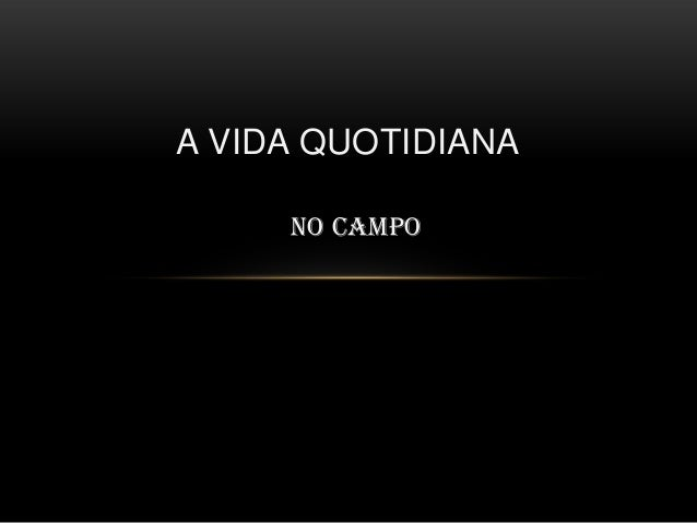No campoA VIDA QUOTIDIANA