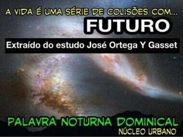A INUTILIDADE É A MORTE     DO FUTURO....