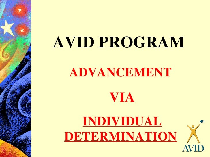 AVID PROGRAM ADVANCEMENT VIA INDIVIDUAL DETERMINATION