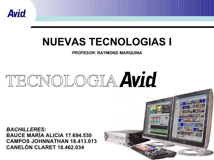 NUEVAS TECNOLOGIAS I                      PROFESOR: RAYMOND MARQUINA     BACHILLERES: BAUCE MARÍA ALICIA 17.694.530 CAMPOS...