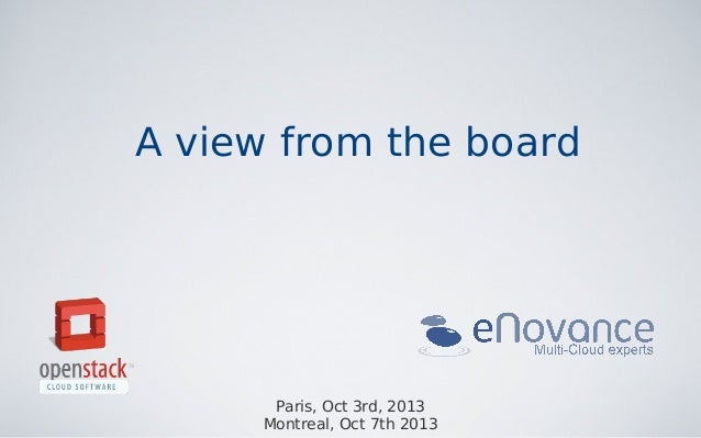 A view from the board  Paris, Oct 3rd, 2013 Montreal, Oct 7th 2013