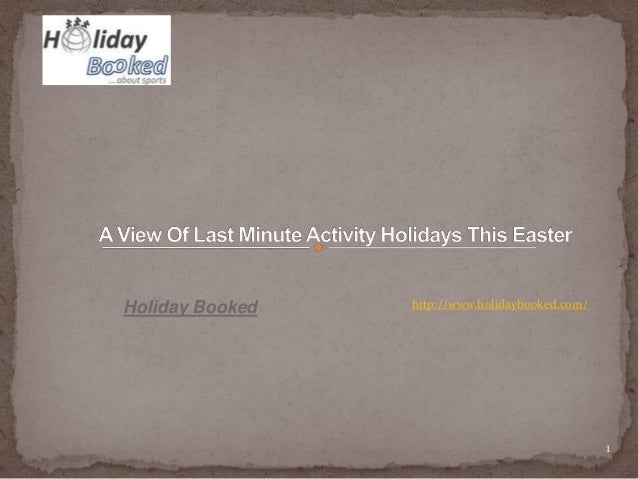 1 http://www.holidaybooked.com/Holiday Booked
