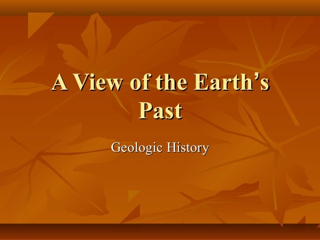 A view of the earth's past
